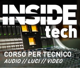 INSIDE TECH - Corso per tecnico audio/luci/video