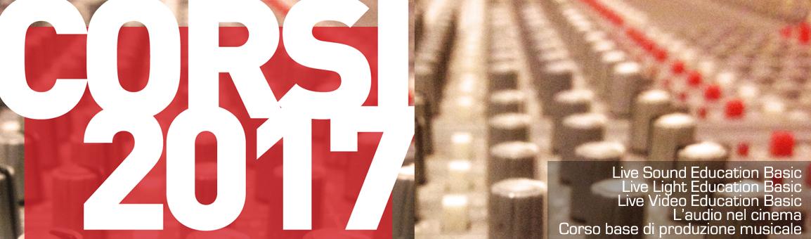 Corsi 2017: audio, luci, video, cinema, produzione musicale