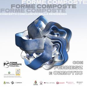 Forme Composte: concerto conclusivo della residenza con Fennez e Ozmotic